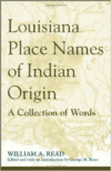 Louisiana Place Names of Indian Origin:A Collection of Words