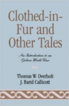 Clothed-In-Fur and Other Tales: An Introduction to an Ojibwa World View