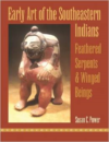 Early Art of the Southeastern Indians:Feathered Serpents & Winged Beings