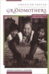 American Indian Grandmothers: Traditions and Transitions
