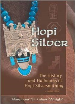 Hopi Silver: The History and Hallmarks of Hopi Silversmithing (Revised)