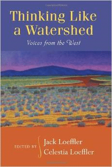 Thinking Like a Watershed: Voices from the West