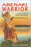 Abenaki Warrior: The Life and Times of Chief Escanbuit