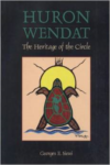Huron Wendat: The Heritage of the Circle