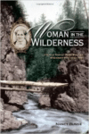 Woman in the Wilderness: Letters of Harriet Wood Wheeler, Missonary Wife, 1832-1892