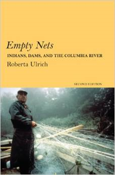 Empty Nets:Indians, Dams, and the Columbia River