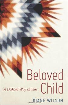 Beloved Child:A Dakota Way of Life