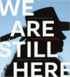 We Are Still Here: A Photographic his of the American Indian Movement