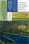 A Projectile Point Guide for the Upper Mississippi River Valley