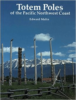 Totem Poles of the Pacific Northwest Coast (Revised)