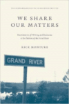 We Share Our Matters:Two Centuries of Writing and Resistance at Six Nations of the Grand River