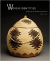 Woven Identities:Basketry Art of Western North America