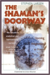 The Shaman's Doorway:Opening Imagination to Power and Myth