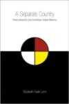 A Separate Country: Postcoloniality and American Indian Nations