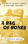 A Bag of Bones, Legends of the Wintu (Ninth Printing)