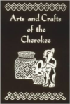 Arts and Crafts of Cherokee