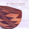 By Native Hands:Woven Treasures from the Lauren Rogers Museum of Art