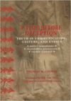 Time Before Deception: Truth in Communication, Culture & Ethics