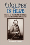 Wolves in Blue:Stories of the North Brothers and Their Pawnee Scouts