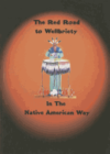 The Red Road to Wellbriety:In the Native American Way
