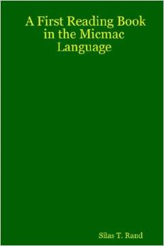 First Reading Book in the Micmac Language