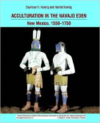 Acculturation in the Navajo Eden: New Mexico, 1550-1750, Archaeology, Language, Religion of the Peoples of the Southwest
