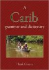 A Carib Grammar and Dictionary