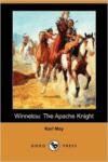 Winnetou: The Apache Knight (Dodo Press)