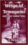 Weiga of Temagami and Other Indian Tales