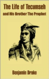 The Life of Tecumseh and His Brother the Prophet