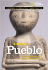 Ancient Pueblo: Archaeology Unlocks the Secrets of America's Past