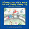 Adventures with Macy and the Sneezy, Sneezy Dog: First Adventure: We Visit Indians
