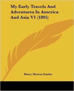 My Early Travels and Adventures in America and Asia V1 (1895)