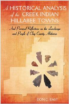 A Historical Analysis of the Creek Indian Hillabee Towns: And Personal Reflections on the Landscape and People of Clay County, A