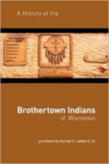 A History of the Brothertown Indians of Wisconsin