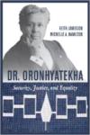 Dr. Oronhyatekha: Mohawk Ideals, Victorian Values