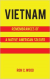 Vietnam: Remembrances of a Native American Soldier