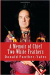A Memoir of Chief Two White Feathers: Portrait of a Spiritual Practitioner