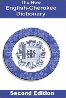 New English-Cherokee Dictionary: Second Edition