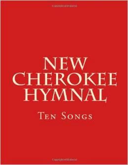 New Cherokee Hymnal: Ten Songs