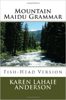 Mountain Maidu Grammar: Fish-Head Version