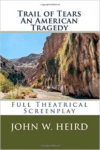Trail of Tears: A Full Theatrical Screenplay