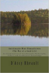 Anishinaabe Mino-Bimaadiziwin - The Way of a Good Life: An Examination of Anishinaabe Philosophy, Ethics and Traditional Knowled