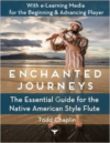 Enchanted Journeys: The Essential Guide for the Native American Style Flute
