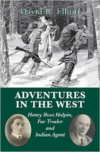 Adventures in the West: Henry Ross Halpin, Fur Trader and Indian Agent