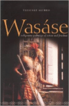 Wasse:Indigenous Pathways of Action and Freedom