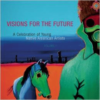 Visions for the Future: Volume 1: A Celebration of Young Native American Artists