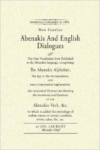 Abenakis and English Dialogues: The First Vocabulary Ever Published in the Abenakis Language, Comprising: The Abenakis Alphabet,
