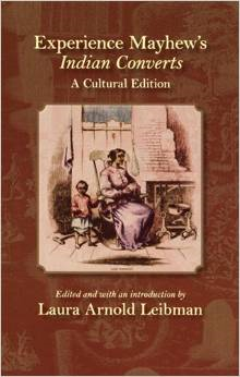 Experience Mayhew's Indian Converts:A Cultural Edition