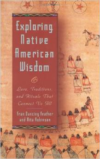 Exploring Native American Wisdom: Lore, Traditions, and Rituals That Connect Us All